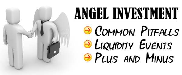 Angel Investment - Common pitfalls, Liquidity events, Plus and Minus