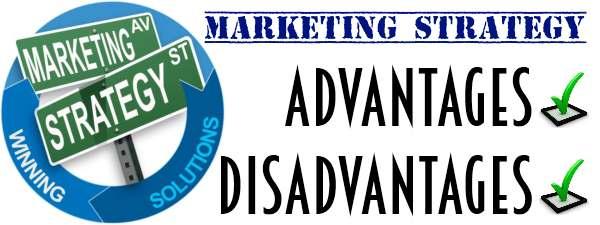 Marketing Strategy - Advantages & Disadvantages