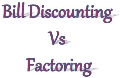 factoring vs bill discounting