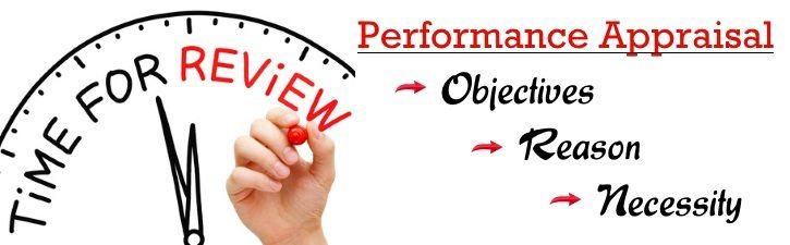 Performance appraisal - Objectives, Reason, Necessity