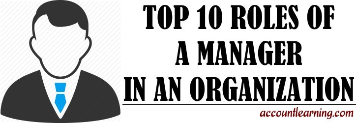 Top 10 roles of a manager in an organization