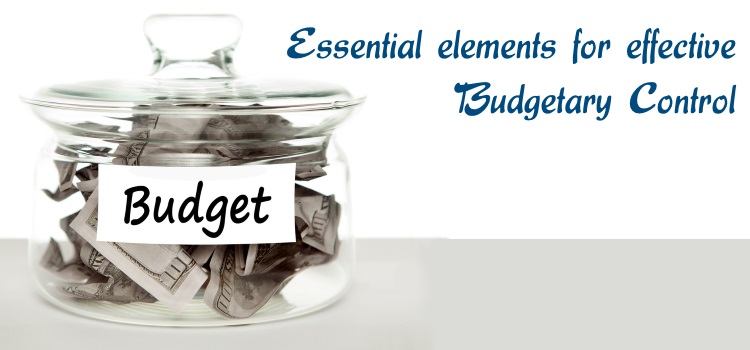 Essential elements for effective Budgetary Control