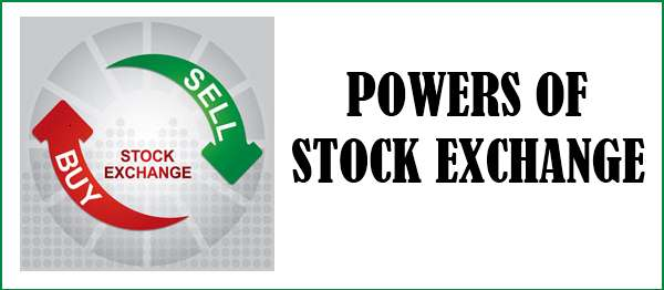 Powers of Stock exchange