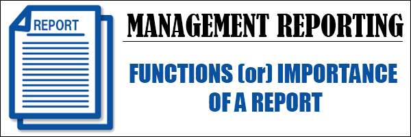 Functions or Importance of Report