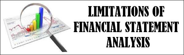Limitations of financial statement analysis – Financial Statement Analysis