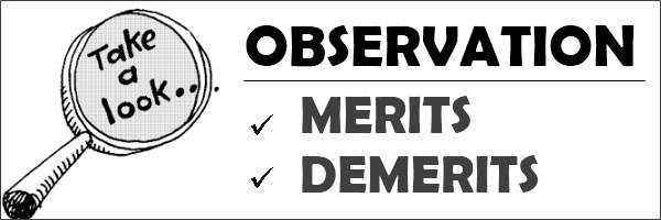 Observation - merits and demerits