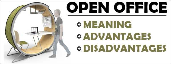 Open office - Meaning, Advantages and Disadvantages