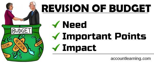 Revision of budget - Need, Important points, Impact