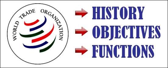 World Trade Organization History, Objectives, functions