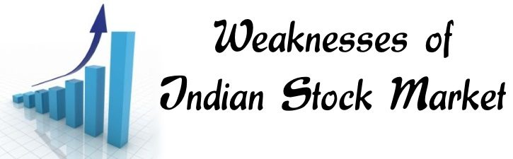 Weaknesses of Indian Stock Market