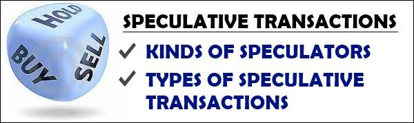 Kinds of speculative transactions