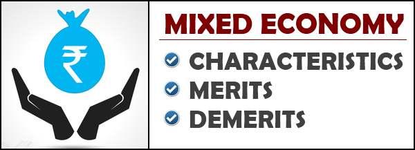 Mixed Economy - Characteristics, Merits, Demerits