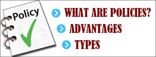 Policies - Advantages and Types