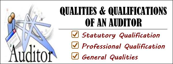 Qualities and Qualifications of an Auditor