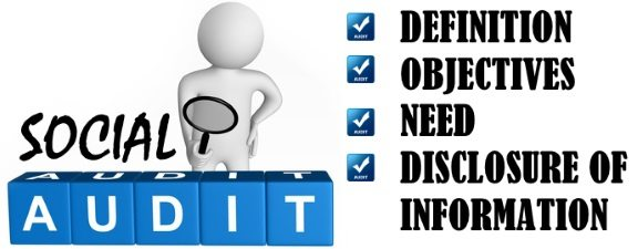 Social Audit - definition, objectives, need, information disclosure