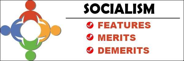 Socialism - Features, Merits, Demerits