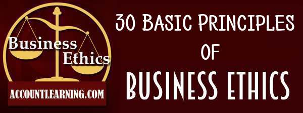 30 Basic principles of business ethics
