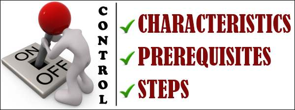 Controlling - Characteristics, Prerequisites, Steps