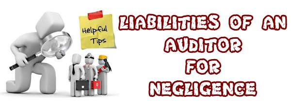 Liabilities of an auditor for negligence