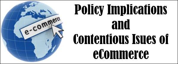 Policy Implications and Contentious Issues of eCommerce