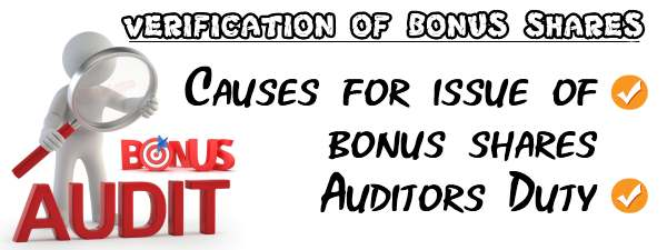 Bonus Shares - Causes for Issuing, Auditor Duty