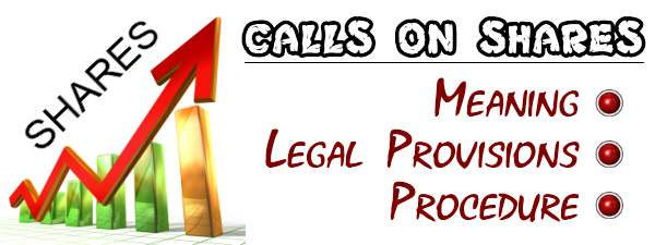 Calls on Shares - Meaning, Provisions, Procedure
