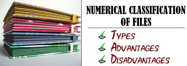Numerical classification of files - Types, Advantages, Disadvantages