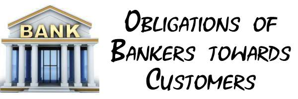 Obligations of Bankers towards Customers