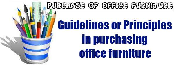 Purchase of office stationery - Guidelines or principles in purchasing office furniture