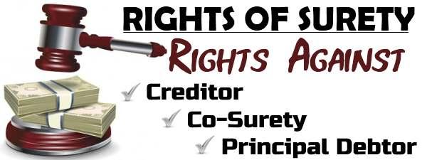 Rights of surety against Creditor, Co-Surety, Principal Debtor