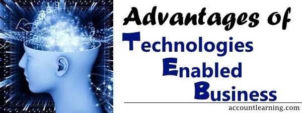 Advantages of technology enabled business