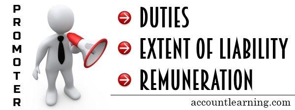 Promoter - Duties, Extent of Liability, Remuneration