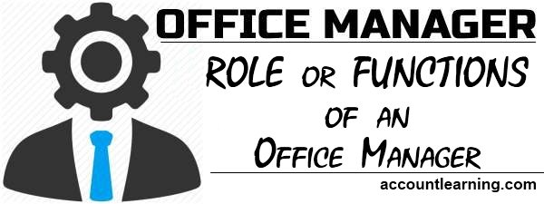 Important functions or role of an office manager - Role of an office manager ...