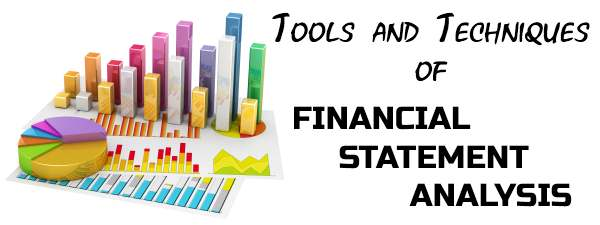 Tools Or Techniques Of Financial Statement Analysis