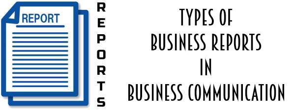 Types of business reports in business communication – Type of Business Report