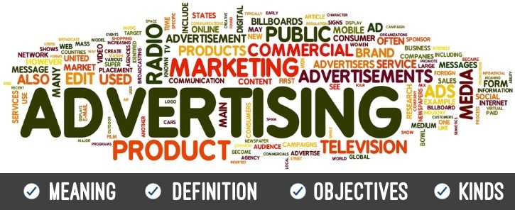 Advertising - Meaning, definition, objectives, Kinds
