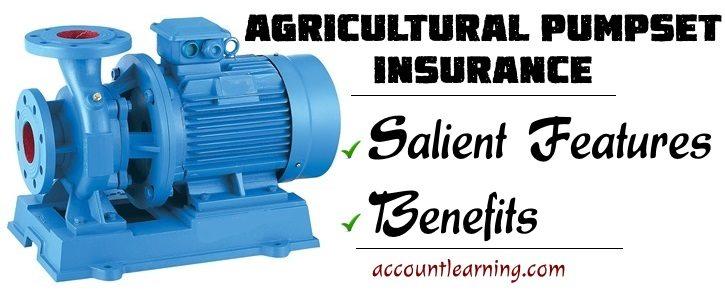 Agricultural Pump Set Insurance - Salient Features, Benefits