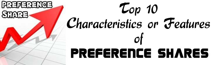 Top 10 Characteristics or Features of Preference Shares