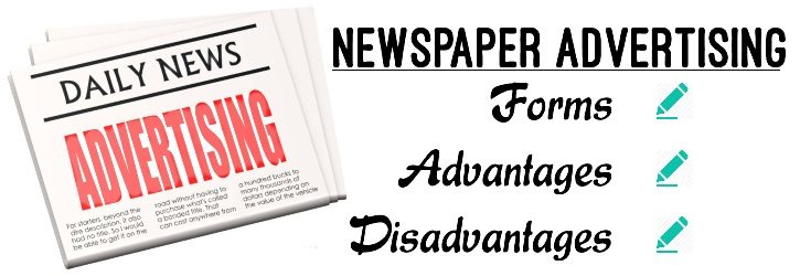 Newspaper Advertising - Forms, Advantages, Disadvantages