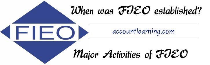 FIEO - Establishment, Major activities