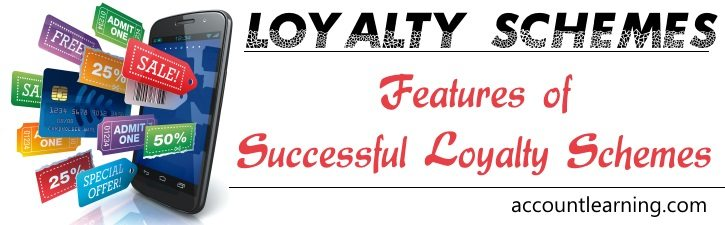 Loyalty Schemes - Features of Successful loyalty schemes
