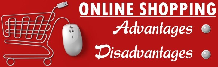 Online Shopping - Advantages, Disadvantages