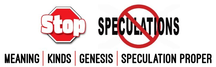 Speculation - Meaning, Kinds, Genesis, Speculation Proper