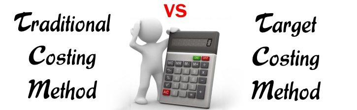 Traditional Costing Method vs Target Costing Method