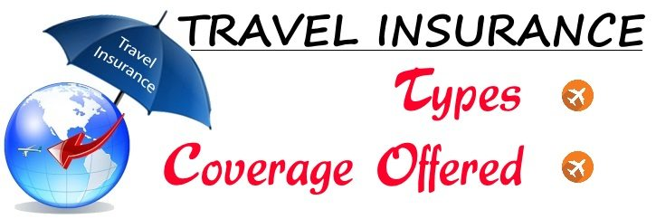 Travel Insurance - Types, Coverage offered