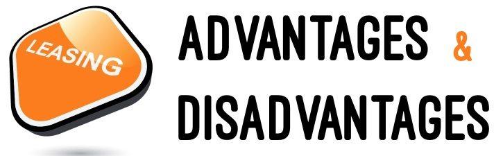 Leasing - Advantages and Disadvantages