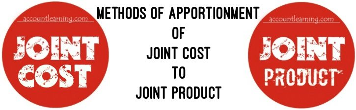 Methods of Apportionment of Joint Cost to Joint Product