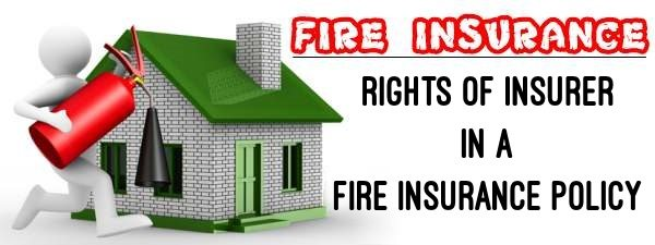 Rights of Insurer in a Fire Insurance Policy