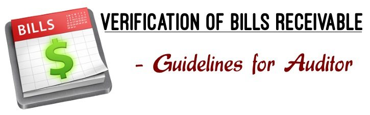 Verification of Bills receivable - Guidelines for auditor