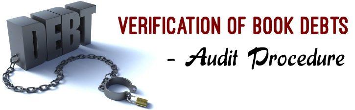 Verification of Book Debts - Audit Procedure